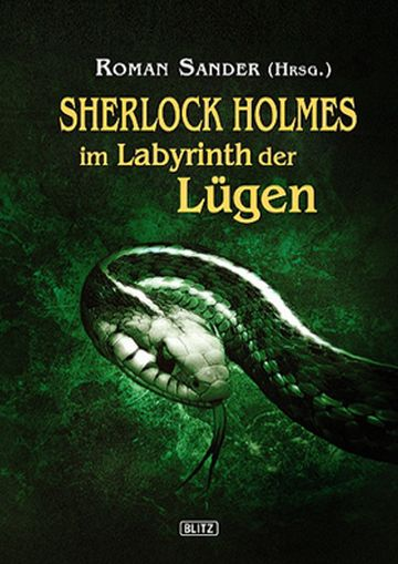 Sherlock Holmes im Labyrinth der Lügen - Mit der Erzählung: HOLMES UND DIE ALTEN GÖTTER