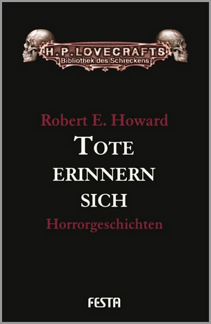 Tote erinnern sich - HORRORGESCHICHTEN BAND 2 - Autor: Robert E. Howard