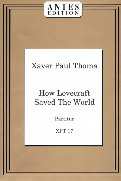 How Lovecraft Saved The World (Partitur) - von Xaver Paul Thoma