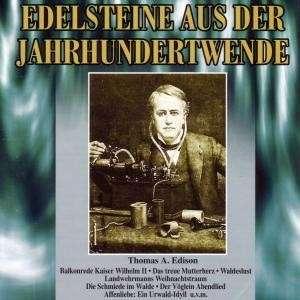 Edelsteine aus der Jahrhunderwende (1 CD) - Ton-Dokumente