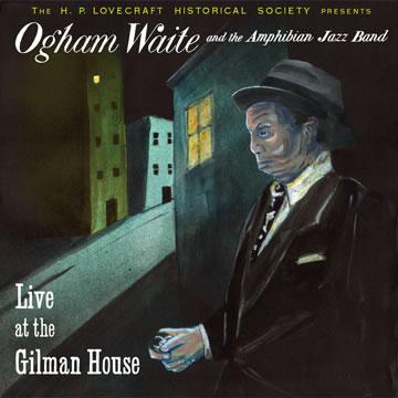 Live at the Gilman House CD - Atmosphärische Klänge aus einer Lovecraft-Story