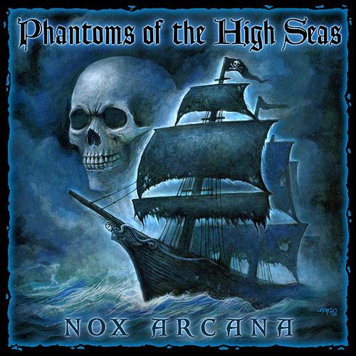 Phantoms of the High Seas (1 CD) - Nox Arcana