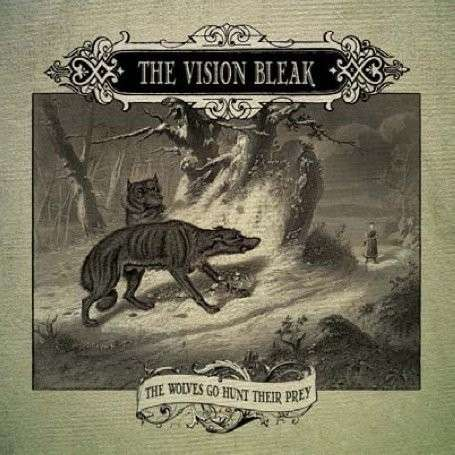 The Wolves Go Hunt Their Prey (1 CD) - Vision Bleak