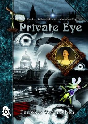Private Eye - Abenteuerband 6: Perfekte Verbrechen (deutsch)
