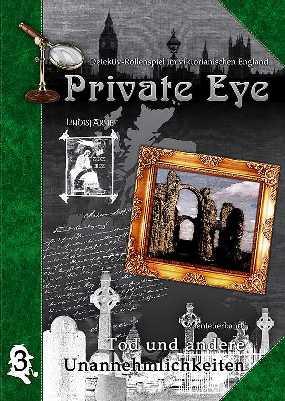 Private Eye - Abenteuerband 3: Tod und andere Unannehmlichkeiten (deutsch)