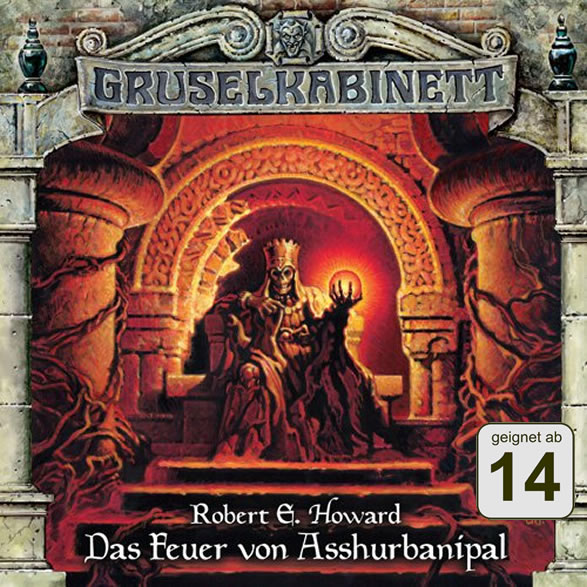 Robert E. Howard: Das Feuer von Asshurbanipal (1 CD) - Gruselkabinett 77